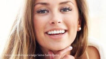 Chirurgie esthétique visage Seine-Saint-Denis 93